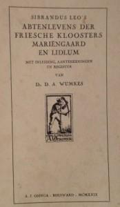 Sibrandus Leo's Abtenlevens der Friesche Kloosters Mariengaard en Lidlum